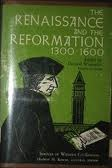 THE RENAISSANCE AND THE REFORMATION 1300-1600 Donald Weinstein