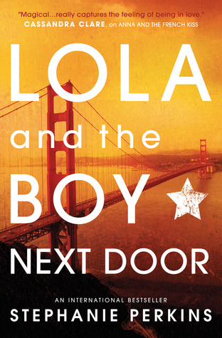 Review: 5 stars to Lola and the Boy Next Door (Anna and the French Kiss #2) by Stephanie Perkins @NaturallySteph