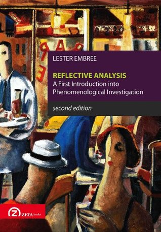 Reflective Analysis (Pathways in Phenomenology)  by  Lester Embree