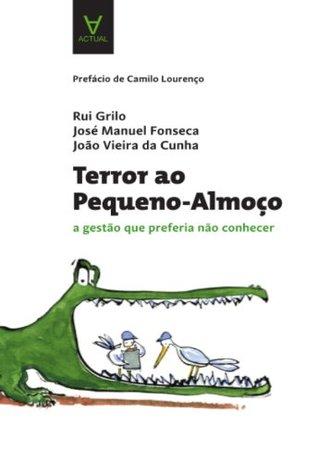 Terror ao Pequeno Almoço  by  João Vieira da Cunha, José Manuel Fonseca Rui Grilo