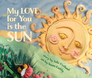 My Love for You is the Sun by Julie Hedlund