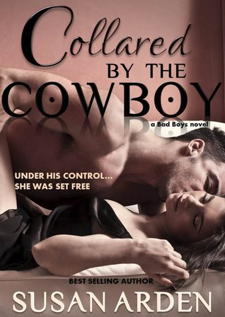 Collared by the Cowboy (Bad Boys, #5)
