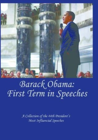 Barack Obama: The First Term in Speeches Michael Nickle