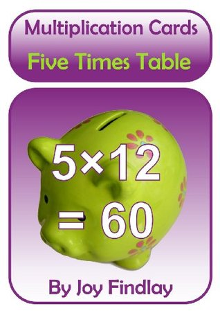Five Times Table Multiplication Cards (Multiplication Cards Series)  by  Joy Findlay