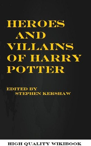 The Harry Potter Heroes and Villains (Harry Potter Guides)  by  Stephen Kershaw