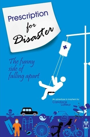 Prescription for Disaster by Candace Lafleur