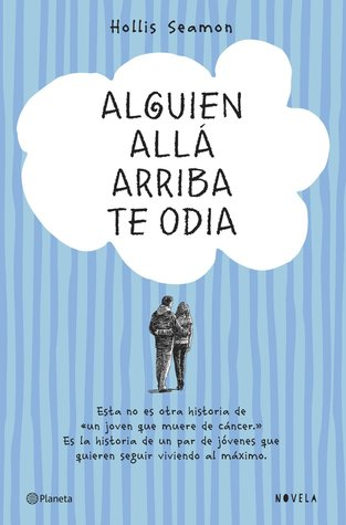 https://www.goodreads.com/book/show/21857565-alguien-all-arriba-te-odia