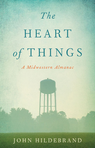 The Heart of Things by John Hildebrand