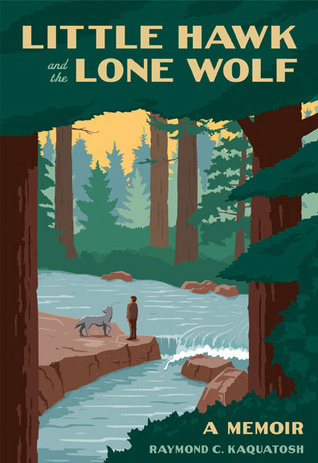 Little Hawk and the Lone Wolf by Raymond C. Kaquatosh