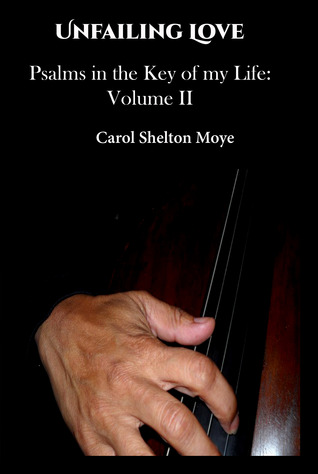 Unfailing Love by Carol Shelton Moye