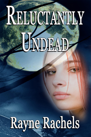 Reluctantly Undead (Reluctantly Undead, #1)