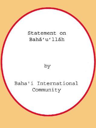 Statement on Baháulláh Bahai International Community