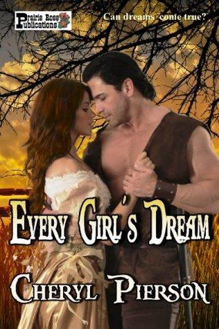 Every Girls Dream  by  Cheryl Pierson
