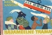 Hajameelne tramm Kalju Kangur