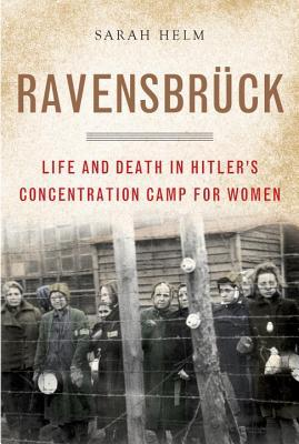 Ravensbruck by Sarah Helm | Book Review