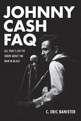 Johnny Cash FAQ by C. Eric Banister