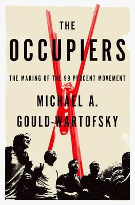 The Occupiers by Michael A Gould-Wartofsky