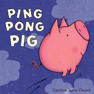 Ping Pong Pig (2009) by Caroline Jayne Church