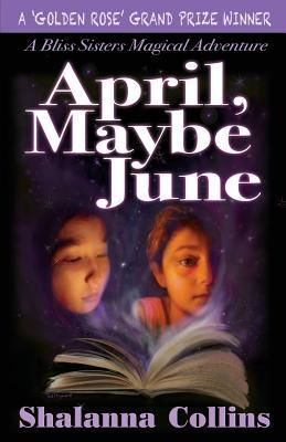 April, Maybe June by Shalanna Collins