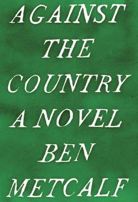 Against the Country: A Novel (2000)