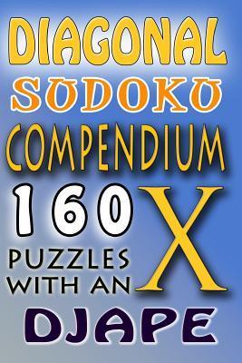 Diagonal Sudoku Compendium: 160 Puzzles with an X djape