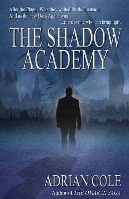The Shadow Academy  - Adrian Cole