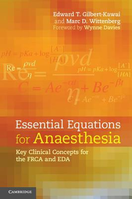 Essential Equations for Anaesthesia  by  Edward Gilbert