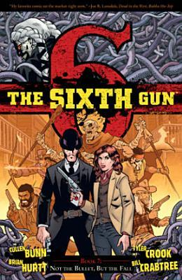 The Sixth Gun, Vol. 7: Not the Bullet, But the Fall