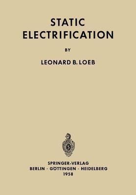 Static Electrification Leonard B. Loeb