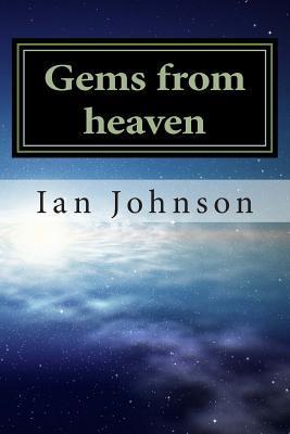 Gems from Heaven MR Ian W Johnson