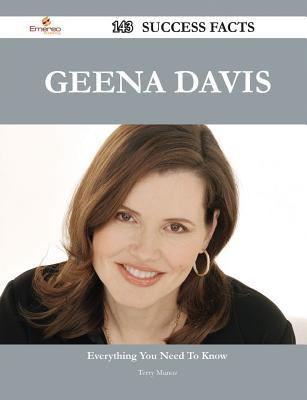 Geena Davis 143 Success Facts - Everything You Need to Know about Geena Davis Terry Munoz