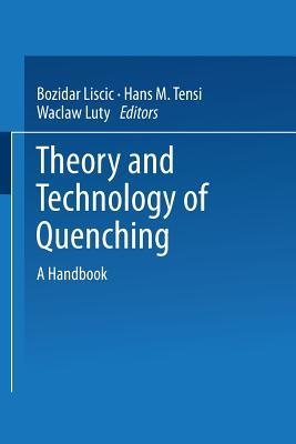 Theory and Technology of Quenching: A Handbook Bozidar Liscic