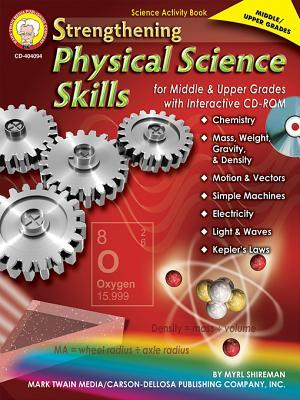Strengthening Physical Science Skills for Middle & Upper Grades, Grades 6 - 12  by  Myrl Shireman