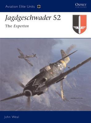 Jagdgeschwader 52: The Experten John Weal