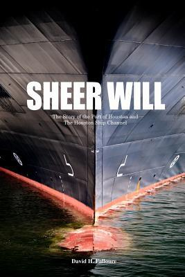 Sheer Will by David H.  Falloure
