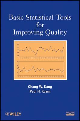 Basic Statistical Tools for Improving Quality  by  Chang W Kang