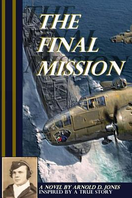 The Final Mission by Arnold D Jones
