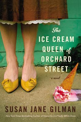 Jacket Image, the Ice Cream Queen of Orchard Street by Susan Jane Gilman