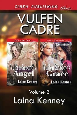 Vulfen Cadre, Volume 2 [Vulfens Second Angel: Vulfen Shadows Grace] Laina Kenney