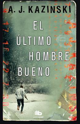 El Ultimo Hombre Bueno  by  A.J. Kazinski