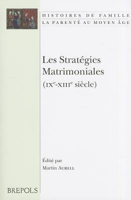 Les strategies matrimoniales  by  Martin Aurell