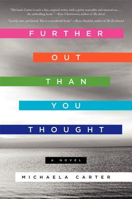 Further Out Than You Thought: A Novel
