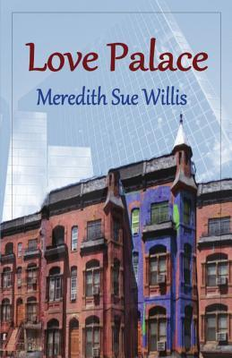 Love Palace by Meredith Sue Willis
