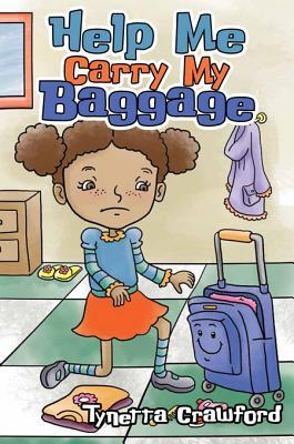 Help Me Carry My Baggage  by  Tynetta Crawford