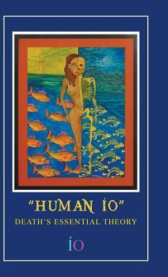 Human IO: Deaths Essential Theory Io