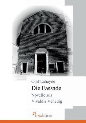 Die Fassade Olaf Lahayne