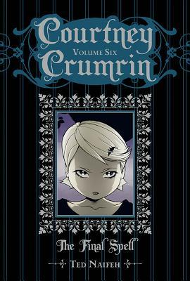 Courtney Crumrin: The Final Spell (Courtney Crumrin, #6)