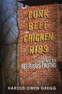 Pork, Beef, Chicken and Ribs: Chewing on Religious Truths