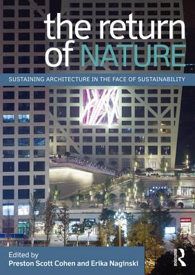 The Return of Nature: Sustaining Architecture in the Face of Sustainability  by  Preston Scott Cohen