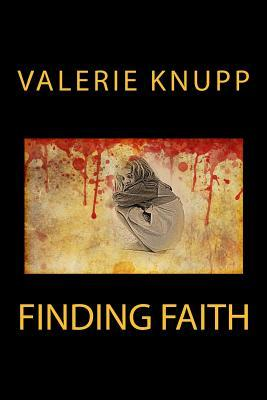 Finding Faith Valerie Knupp